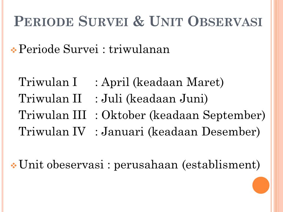 Periode Survei & Unit Observasi