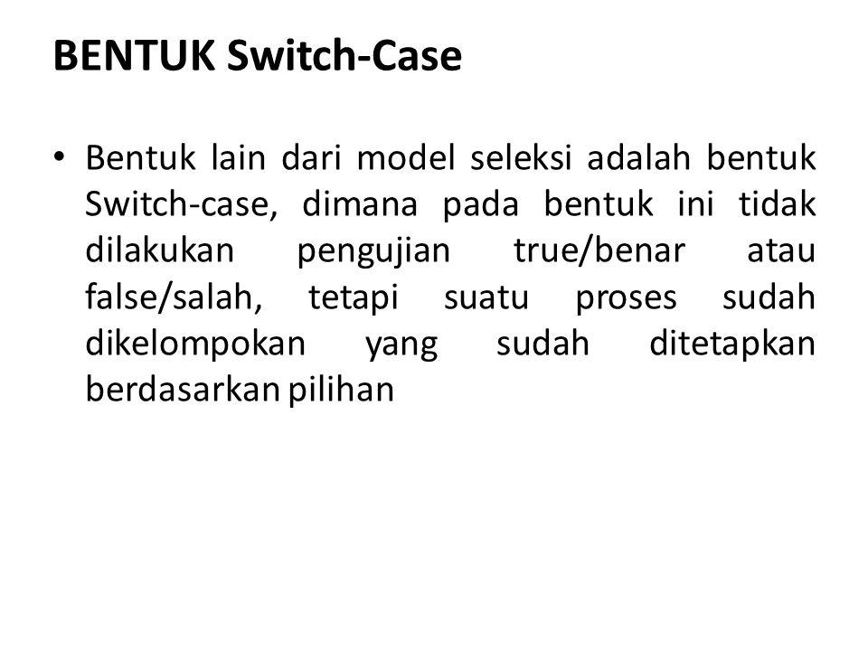 BENTUK Switch-Case