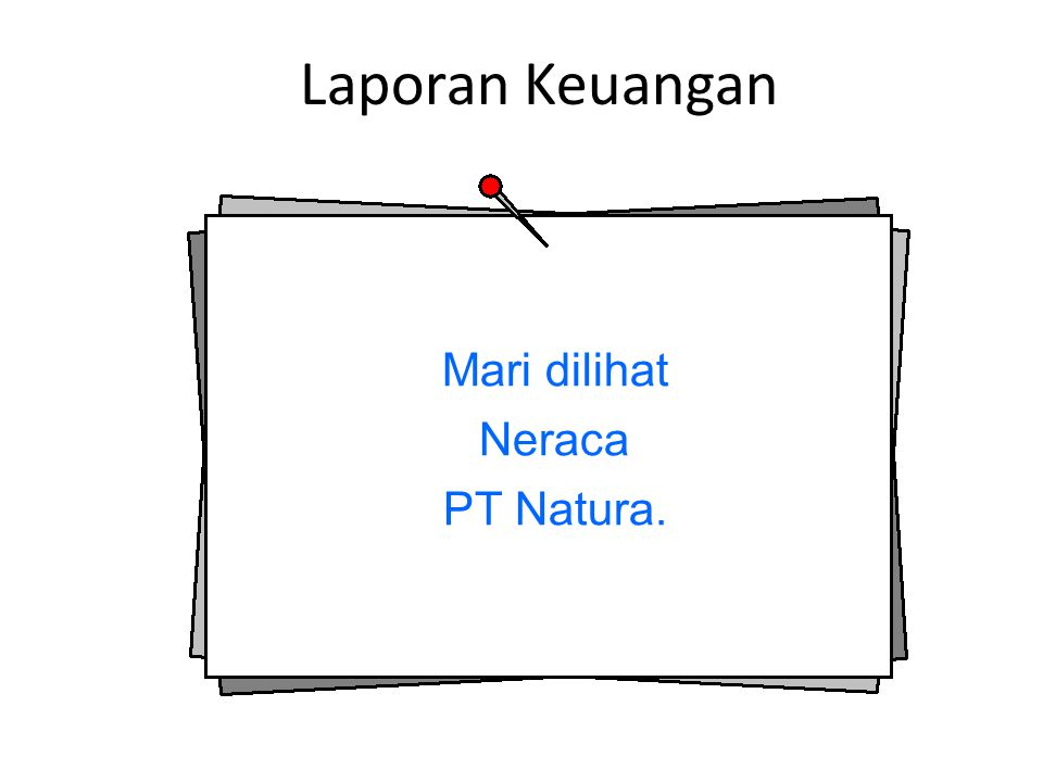 Laporan Keuangan Mari dilihat Neraca PT Natura.