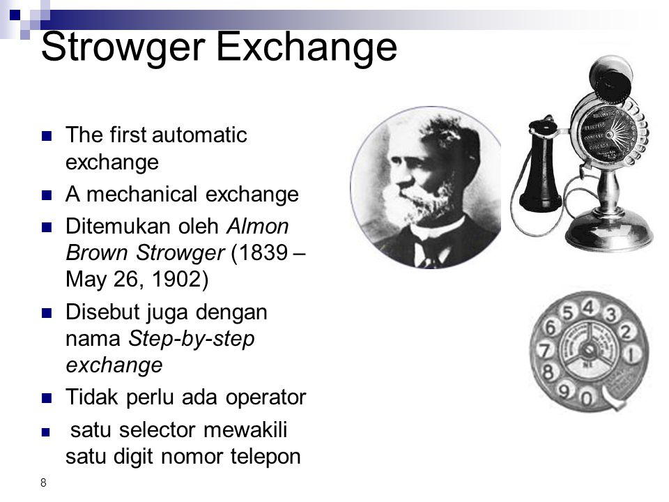 Strowger Exchange The first automatic exchange A mechanical exchange
