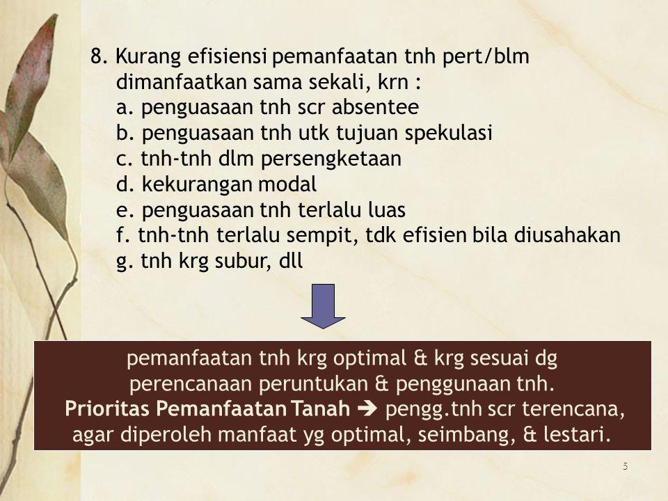 8. Kurang efisiensi pemanfaatan tnh pert/blm