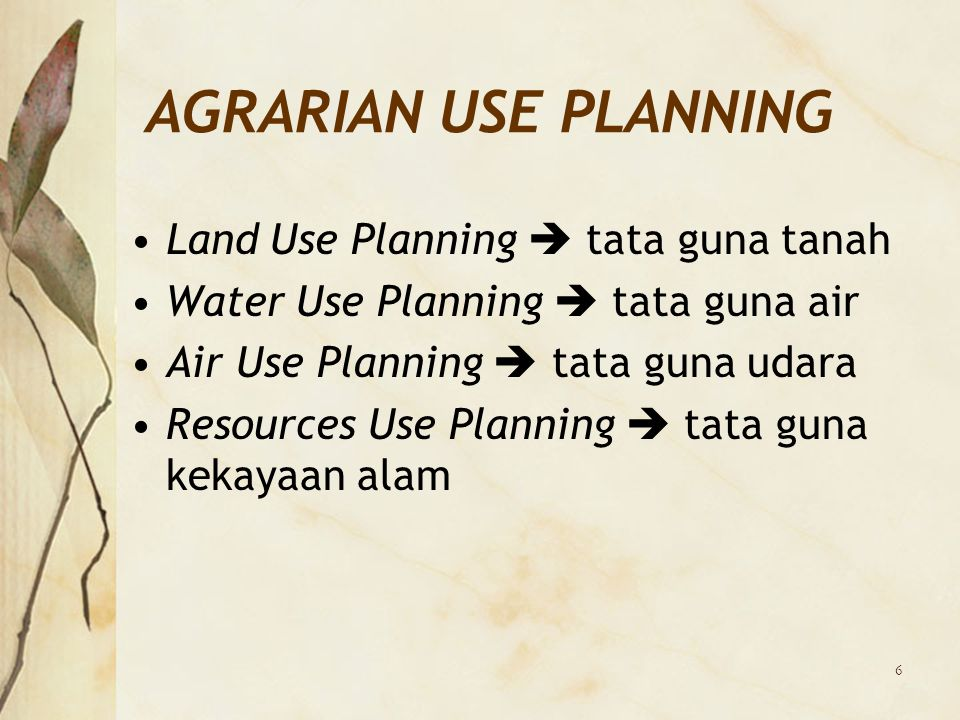 AGRARIAN USE PLANNING Land Use Planning  tata guna tanah