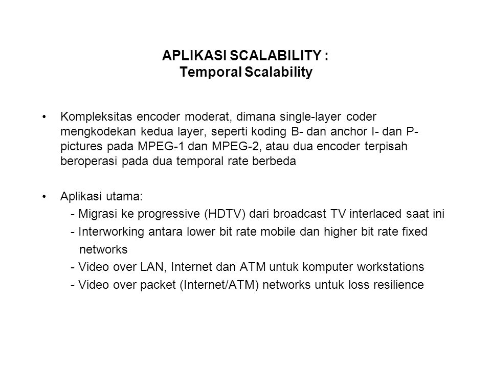 APLIKASI SCALABILITY : Temporal Scalability
