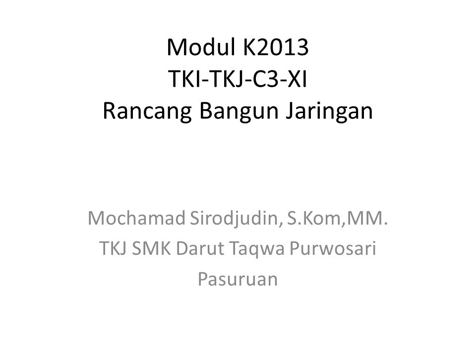 Modul K2013 TKI-TKJ-C3-XI Rancang Bangun Jaringan