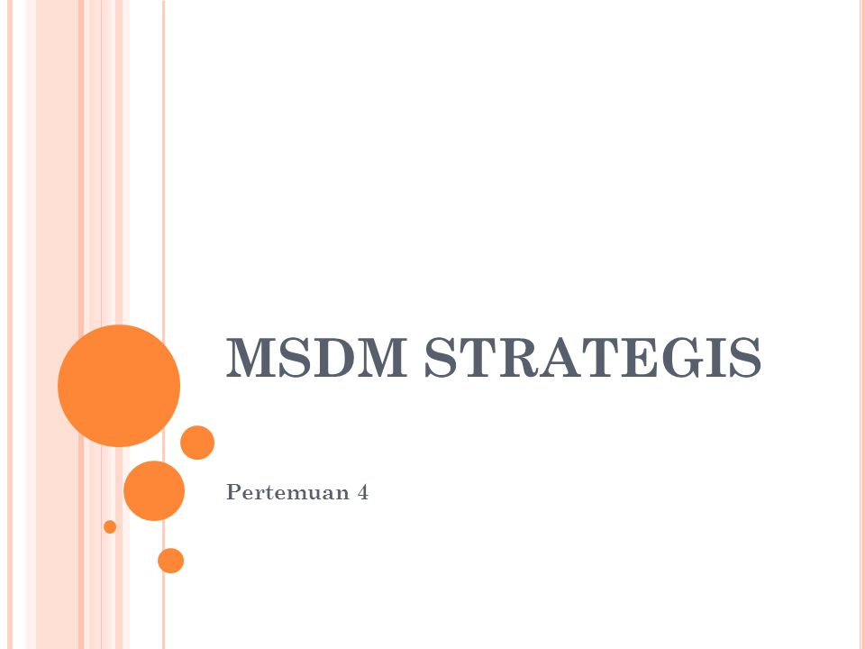 MSDM STRATEGIS Pertemuan 4