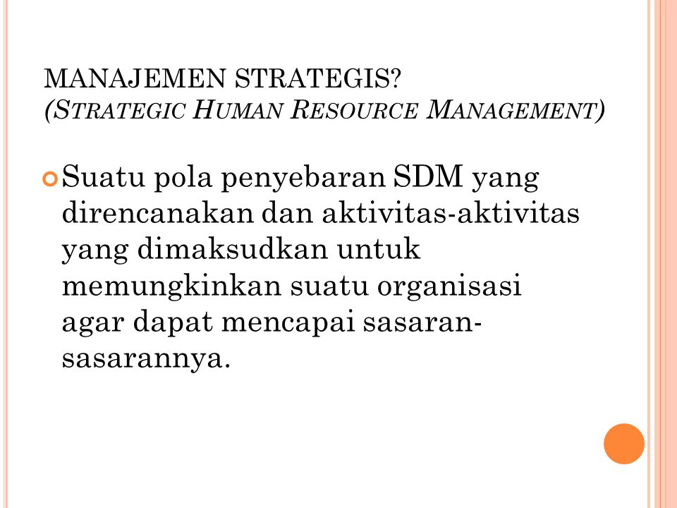 MANAJEMEN STRATEGIS (Strategic Human Resource Management)