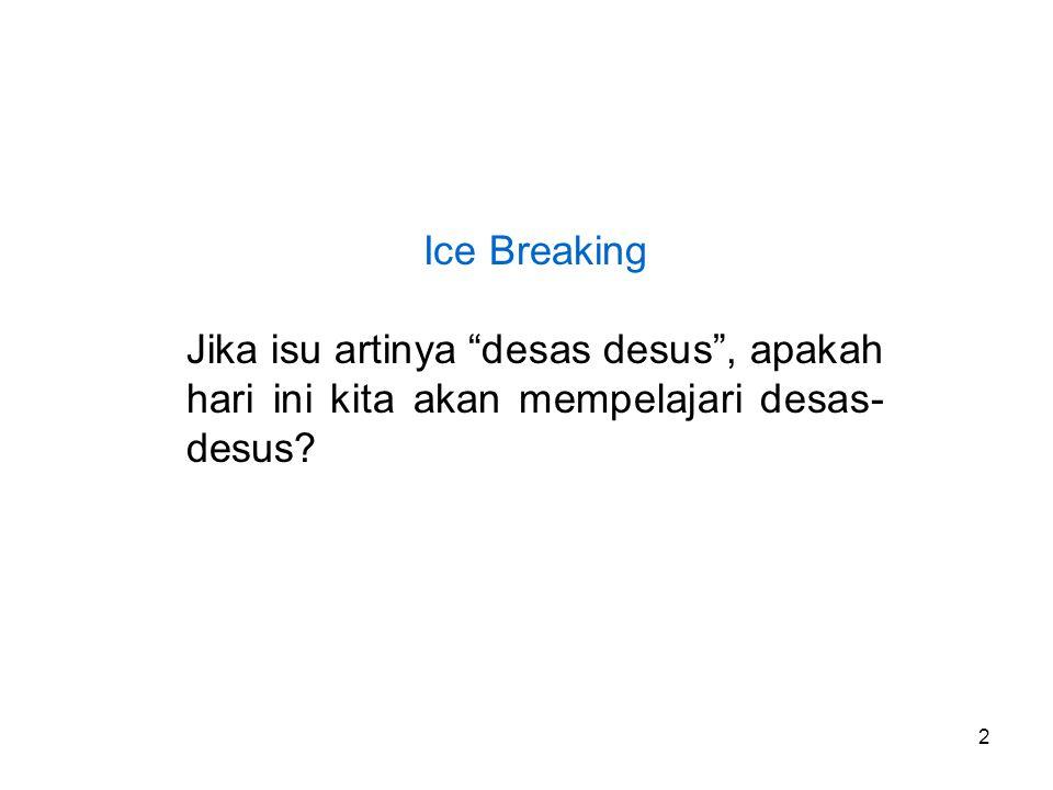 Ice Breaking Jika isu artinya desas desus , apakah hari ini kita akan mempelajari desas-desus