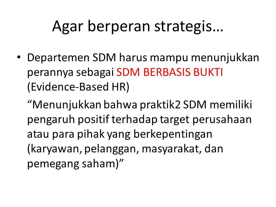 Agar berperan strategis…