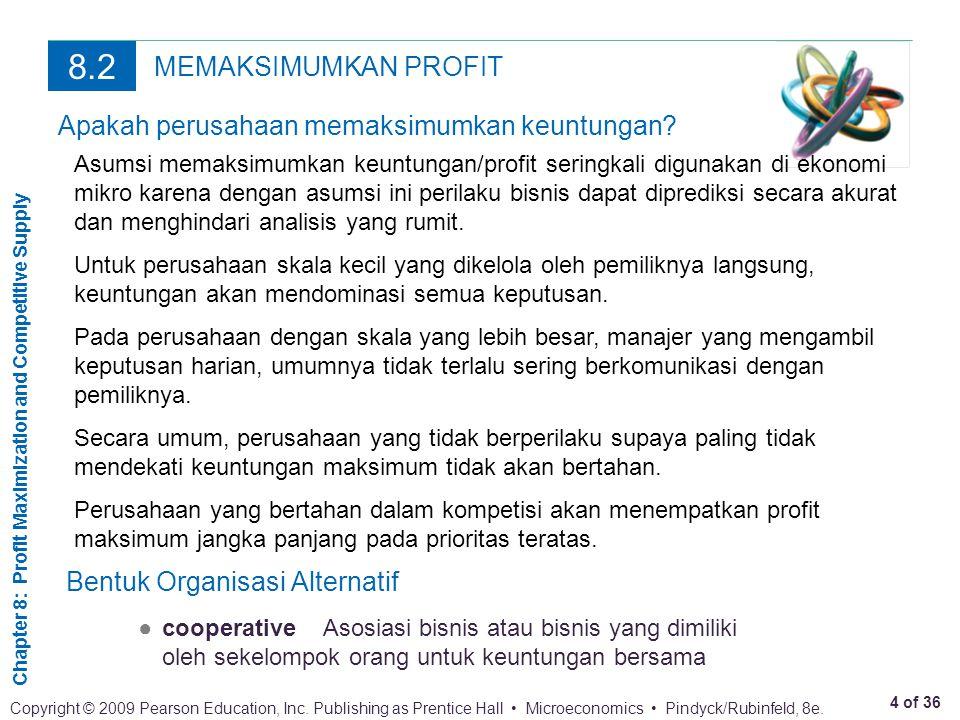 8.2 MEMAKSIMUMKAN PROFIT Apakah perusahaan memaksimumkan keuntungan