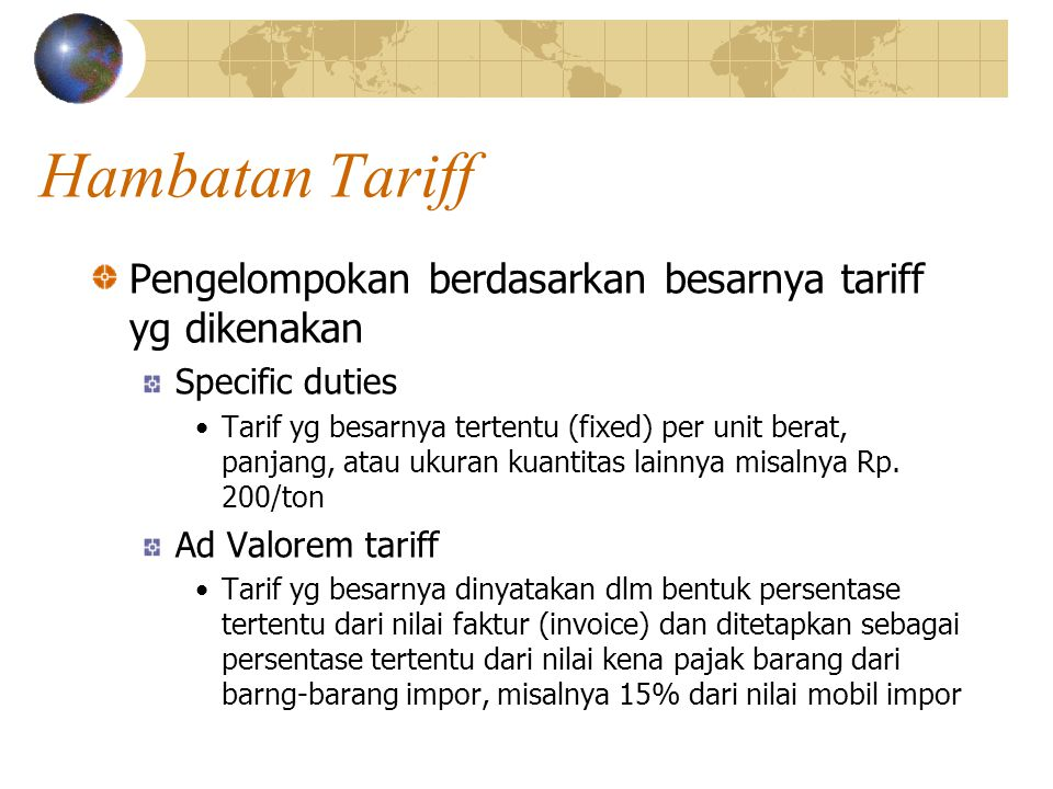 Hambatan Tariff Pengelompokan berdasarkan besarnya tariff yg dikenakan