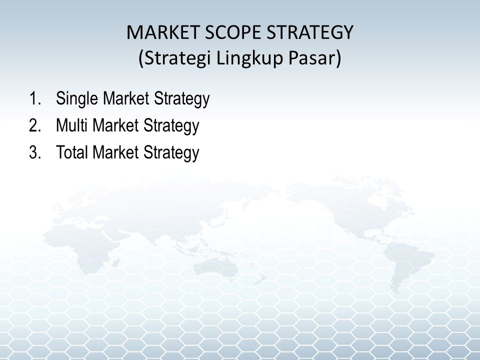 MARKET SCOPE STRATEGY (Strategi Lingkup Pasar)
