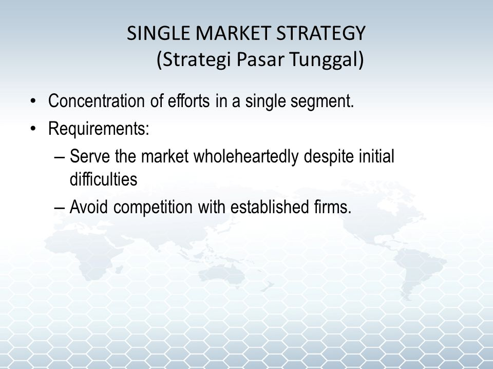 SINGLE MARKET STRATEGY (Strategi Pasar Tunggal)