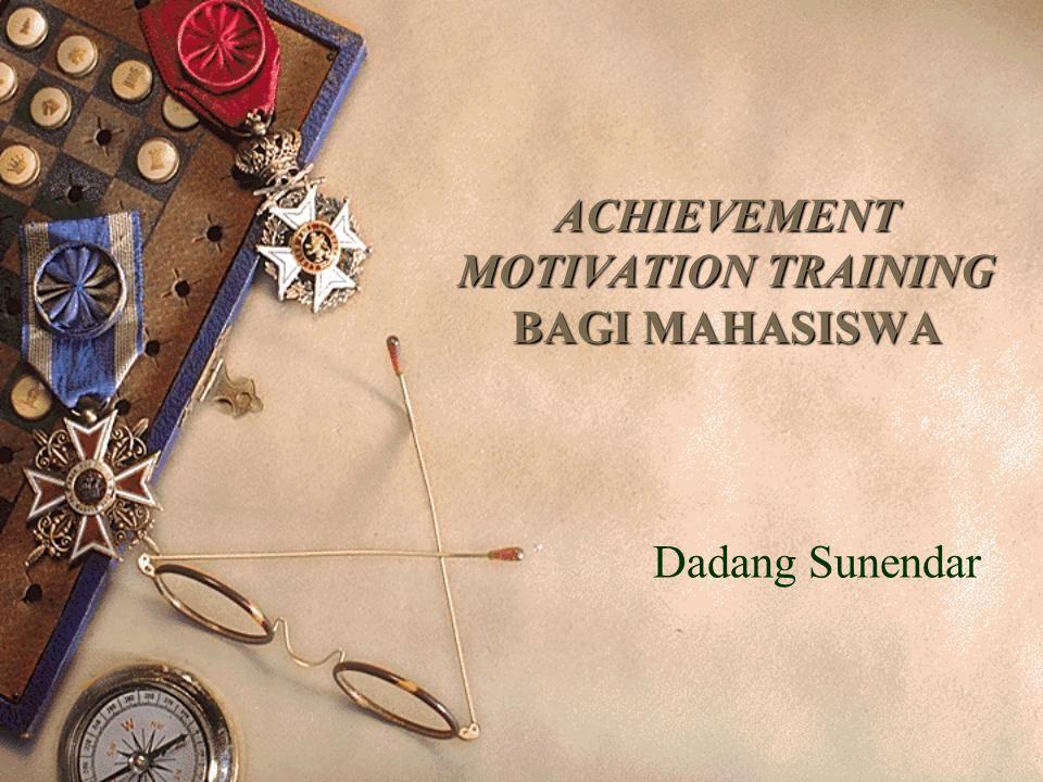 ACHIEVEMENT MOTIVATION TRAINING BAGI MAHASISWA