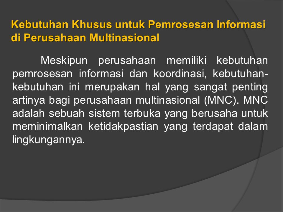Kebutuhan Khusus untuk Pemrosesan Informasi di Perusahaan Multinasional
