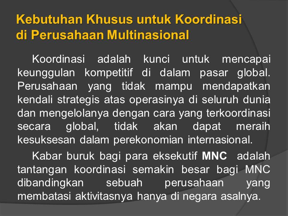 Kebutuhan Khusus untuk Koordinasi di Perusahaan Multinasional