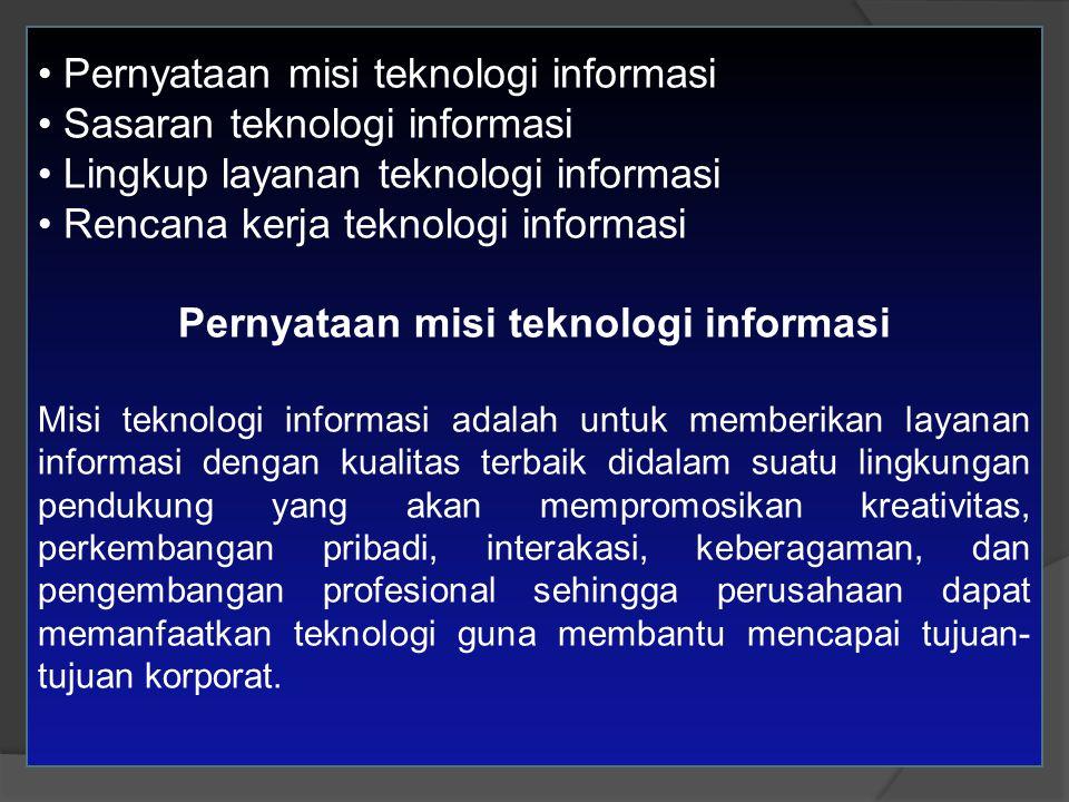 Pernyataan misi teknologi informasi Sasaran teknologi informasi