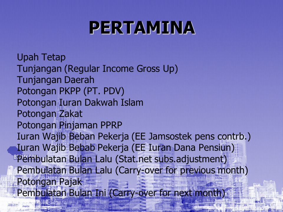PERTAMINA Upah Tetap Tunjangan (Regular Income Gross Up)