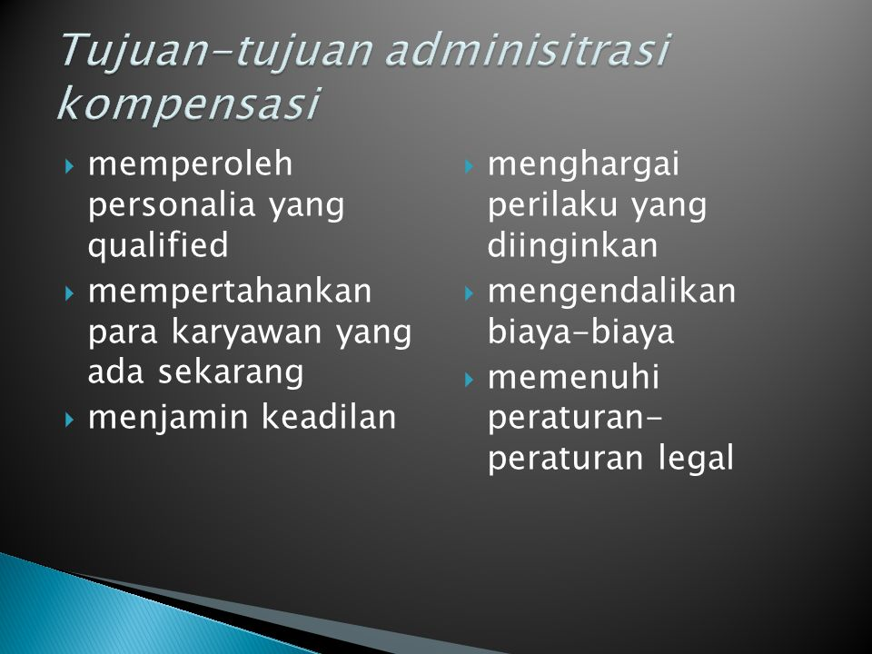 Tujuan-tujuan adminisitrasi kompensasi