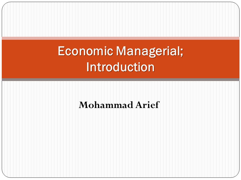 Economic Managerial; Introduction