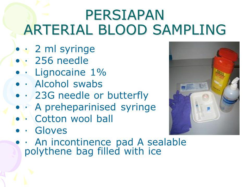 PERSIAPAN ARTERIAL BLOOD SAMPLING