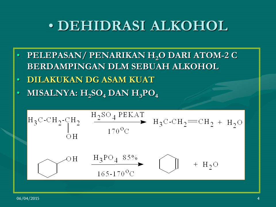 DEHIDRASI ALKOHOL PELEPASAN/ PENARIKAN H2O DARI ATOM-2 C BERDAMPINGAN DLM SEBUAH ALKOHOL. DILAKUKAN DG ASAM KUAT.