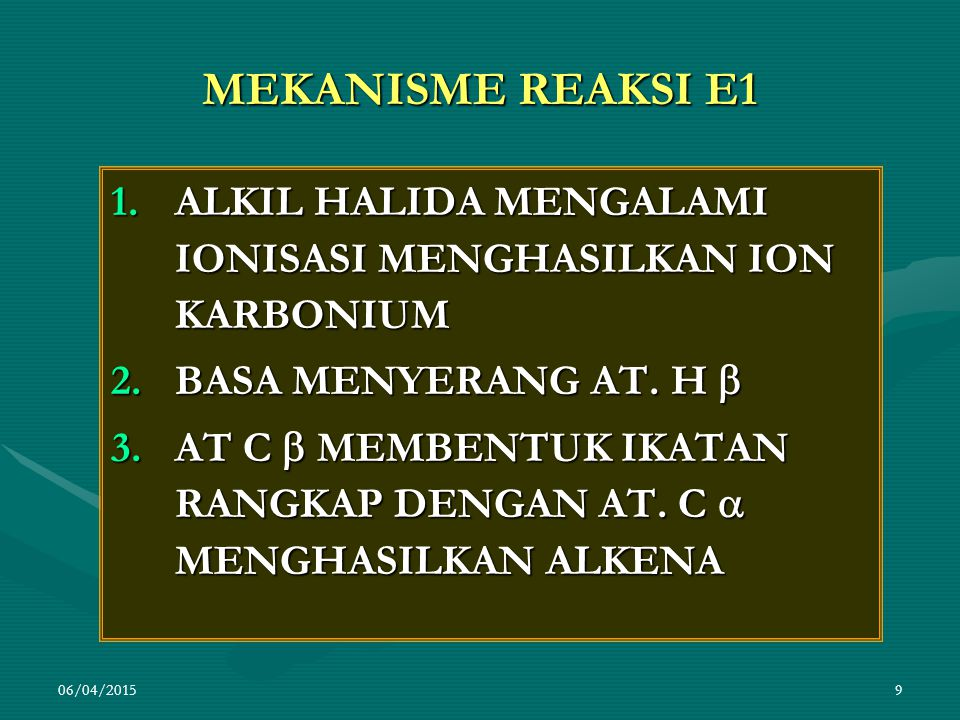 MEKANISME REAKSI E1 ALKIL HALIDA MENGALAMI IONISASI MENGHASILKAN ION KARBONIUM. BASA MENYERANG AT. H 