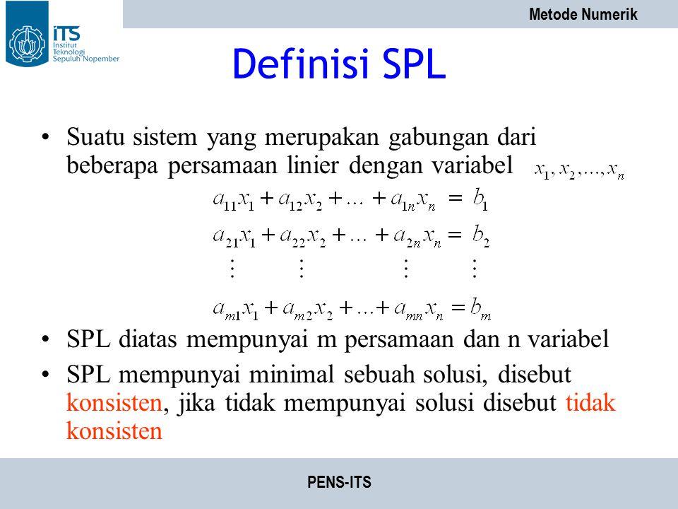 Definisi SPL Suatu sistem yang merupakan gabungan dari beberapa persamaan linier dengan variabel. SPL diatas mempunyai m persamaan dan n variabel.