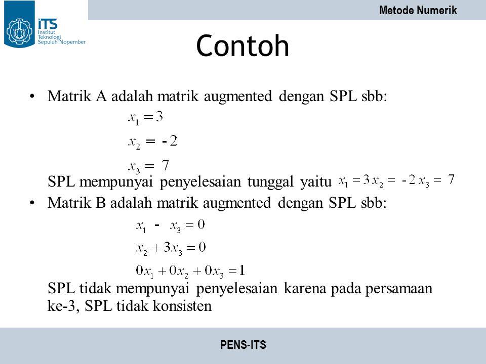 Contoh Matrik A adalah matrik augmented dengan SPL sbb: