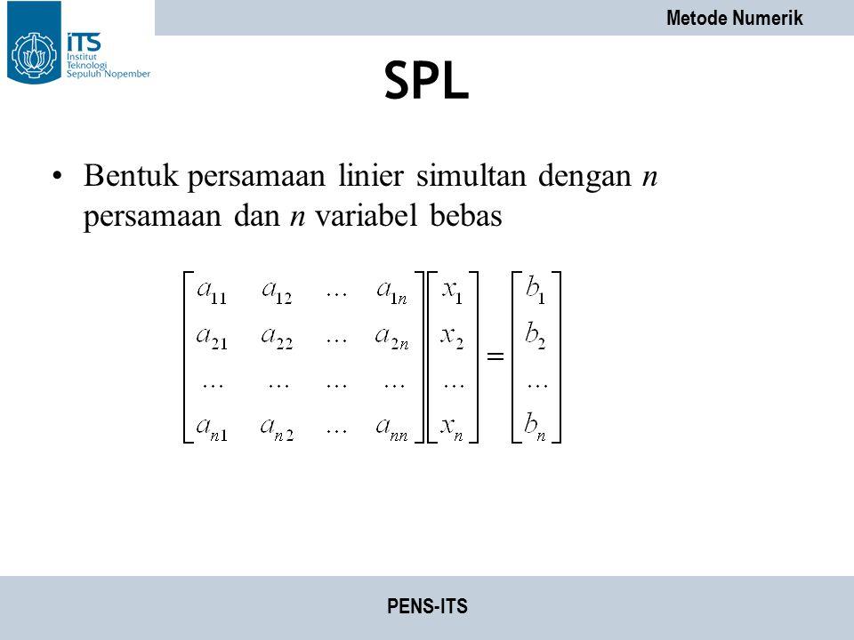 SPL Bentuk persamaan linier simultan dengan n persamaan dan n variabel bebas PENS-ITS