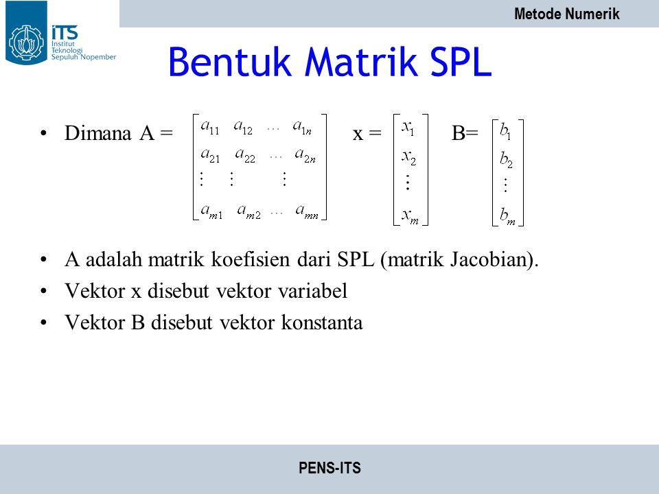 Bentuk Matrik SPL Dimana A = x = B=