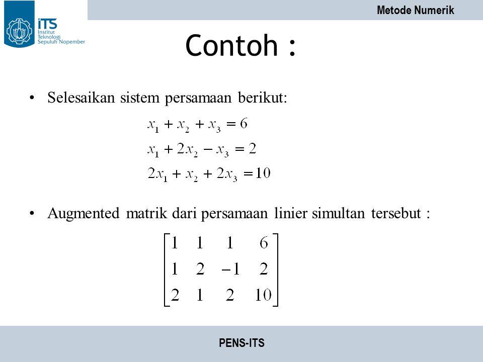 Contoh : Selesaikan sistem persamaan berikut: