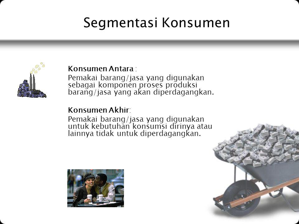 Segmentasi Konsumen Konsumen Antara :