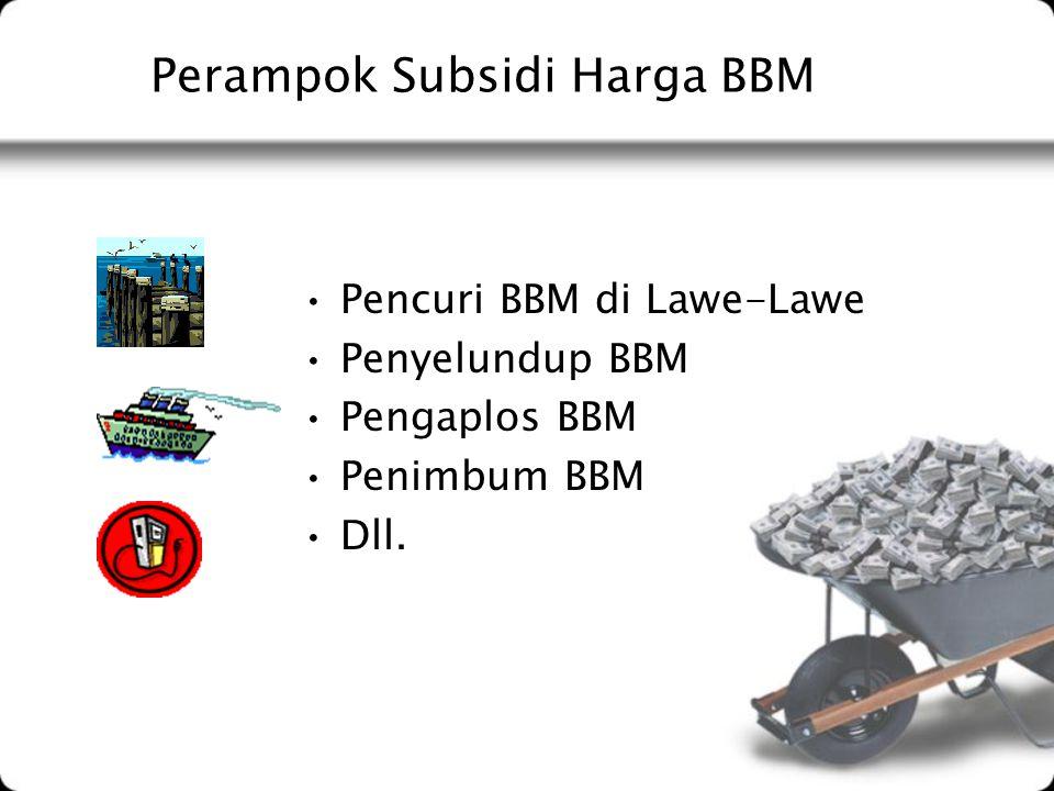 Perampok Subsidi Harga BBM