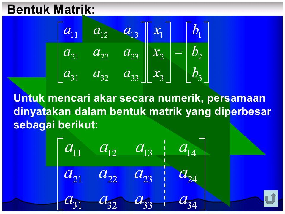 Bentuk Matrik: Untuk mencari akar secara numerik, persamaan