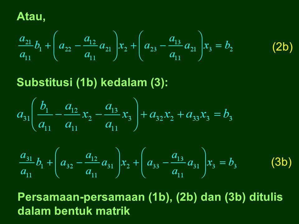 Atau, (2b) Substitusi (1b) kedalam (3): (3b) Persamaan-persamaan (1b), (2b) dan (3b) ditulis.