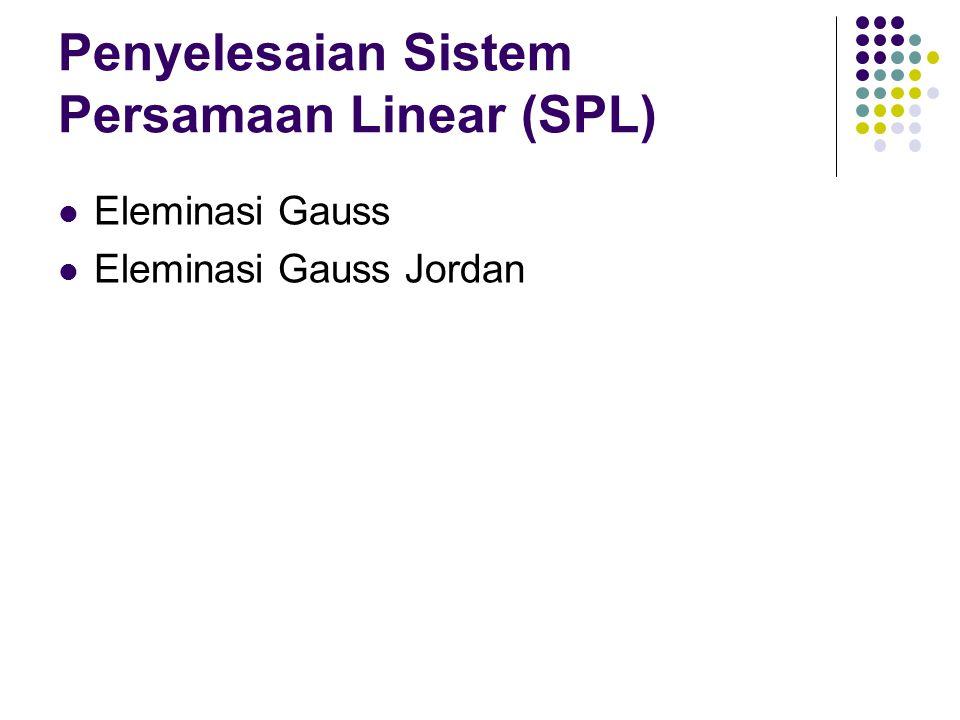 Penyelesaian Sistem Persamaan Linear (SPL)