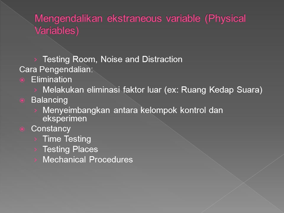 Mengendalikan ekstraneous variable (Physical Variables)