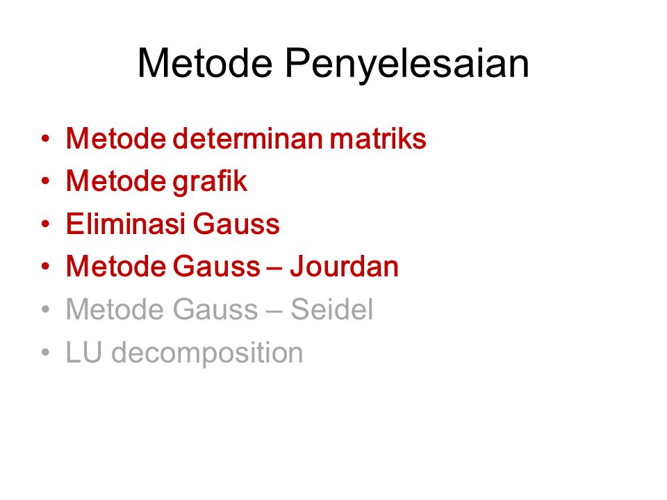 Metode Penyelesaian Metode determinan matriks Metode grafik