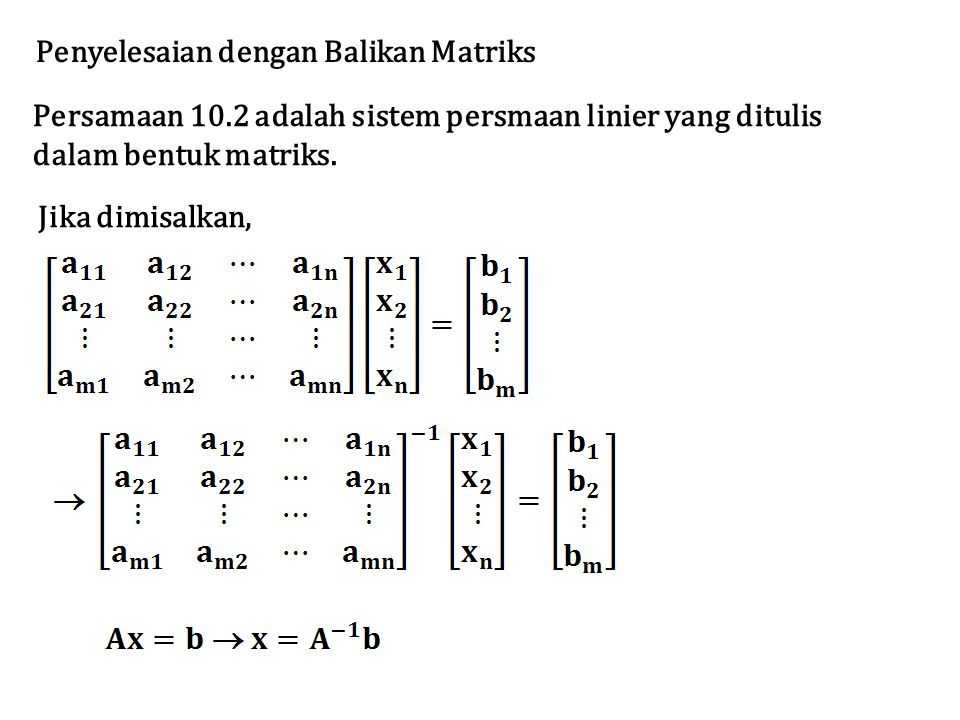 Penyelesaian dengan Balikan Matriks