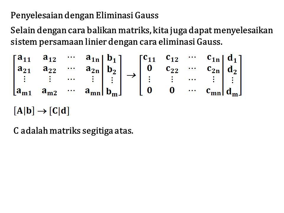 Penyelesaian dengan Eliminasi Gauss