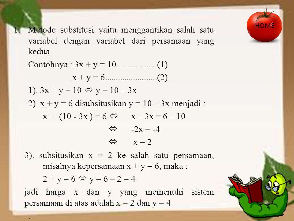 2). x + y = 6 disubsitusikan y = 10 – 3x menjadi :