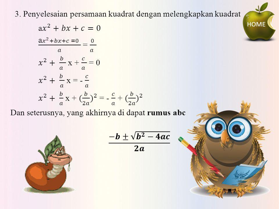 3. Penyelesaian persamaan kuadrat dengan melengkapkan kuadrat
