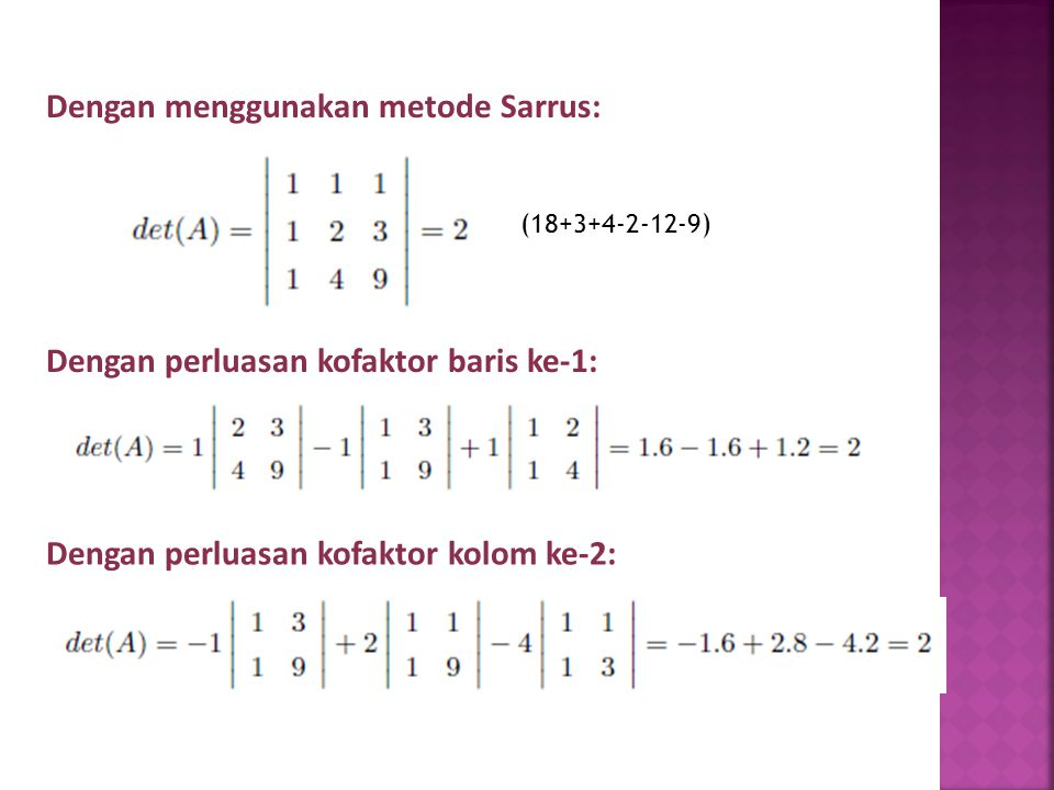 Dengan menggunakan metode Sarrus: