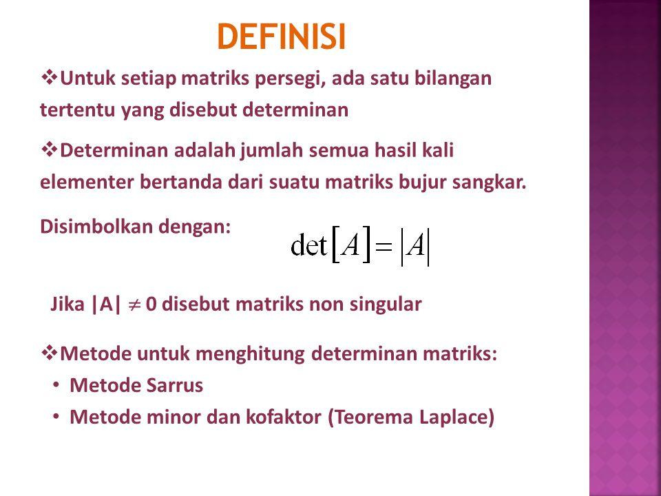DEFINISI Untuk setiap matriks persegi, ada satu bilangan