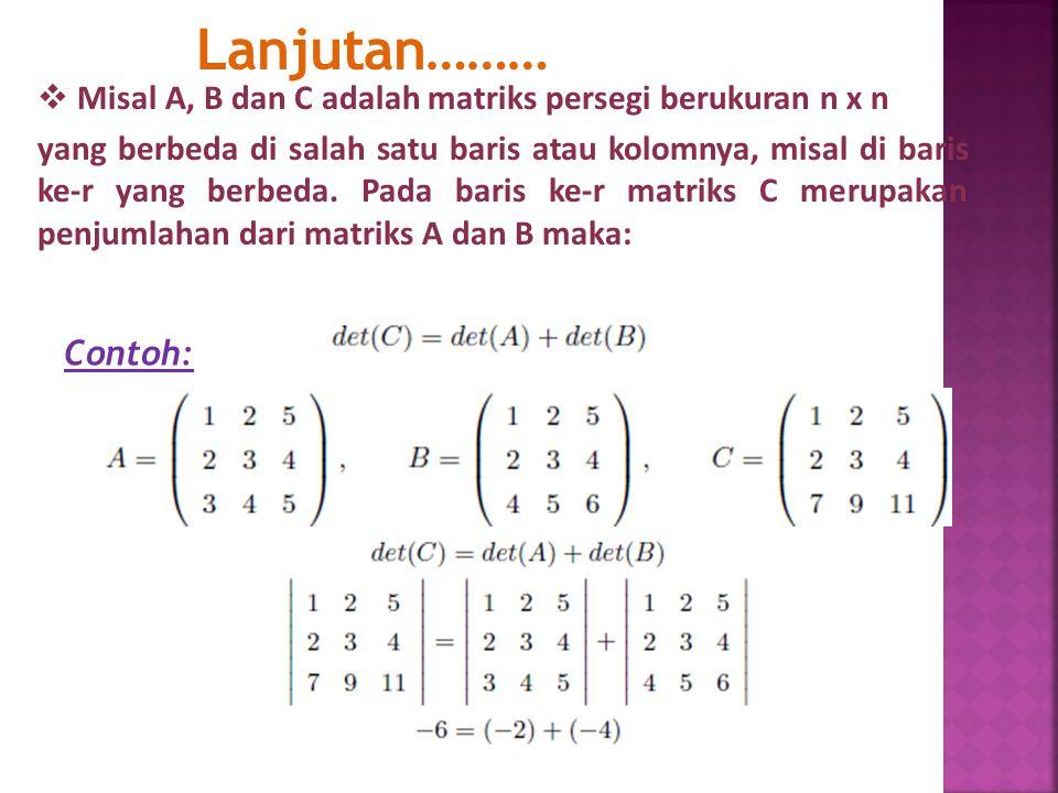 Lanjutan……… Misal A, B dan C adalah matriks persegi berukuran n x n