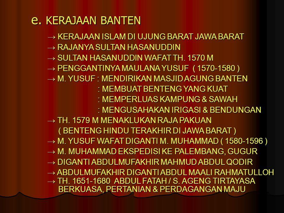 e. KERAJAAN BANTEN → KERAJAAN ISLAM DI UJUNG BARAT JAWA BARAT