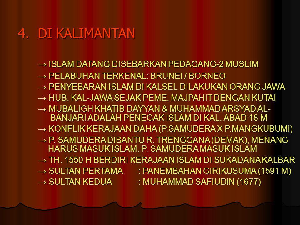 → ISLAM DATANG DISEBARKAN PEDAGANG-2 MUSLIM