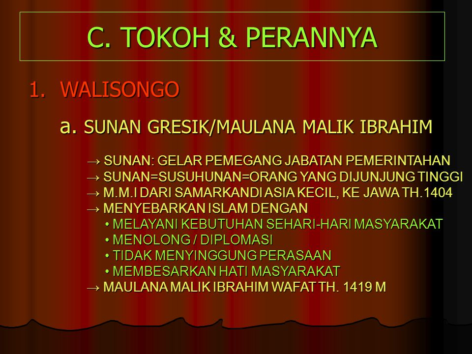 C. TOKOH & PERANNYA 1. WALISONGO a. SUNAN GRESIK/MAULANA MALIK IBRAHIM