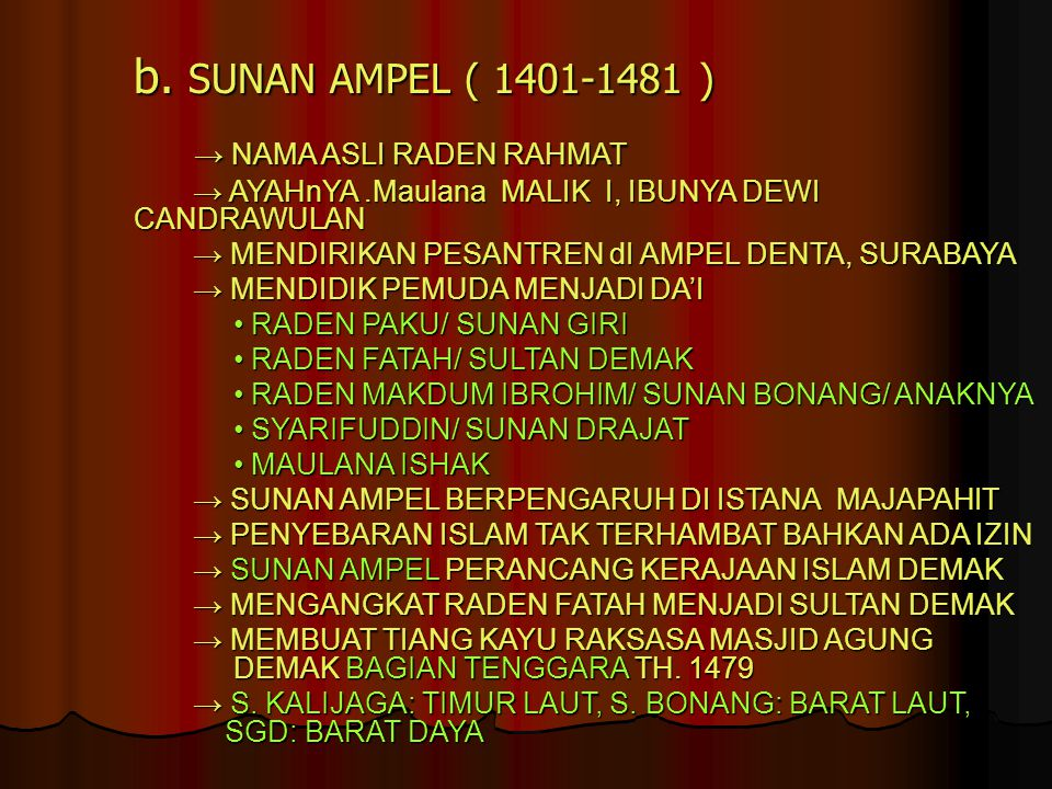 b. SUNAN AMPEL ( 1401-1481 ) → NAMA ASLI RADEN RAHMAT