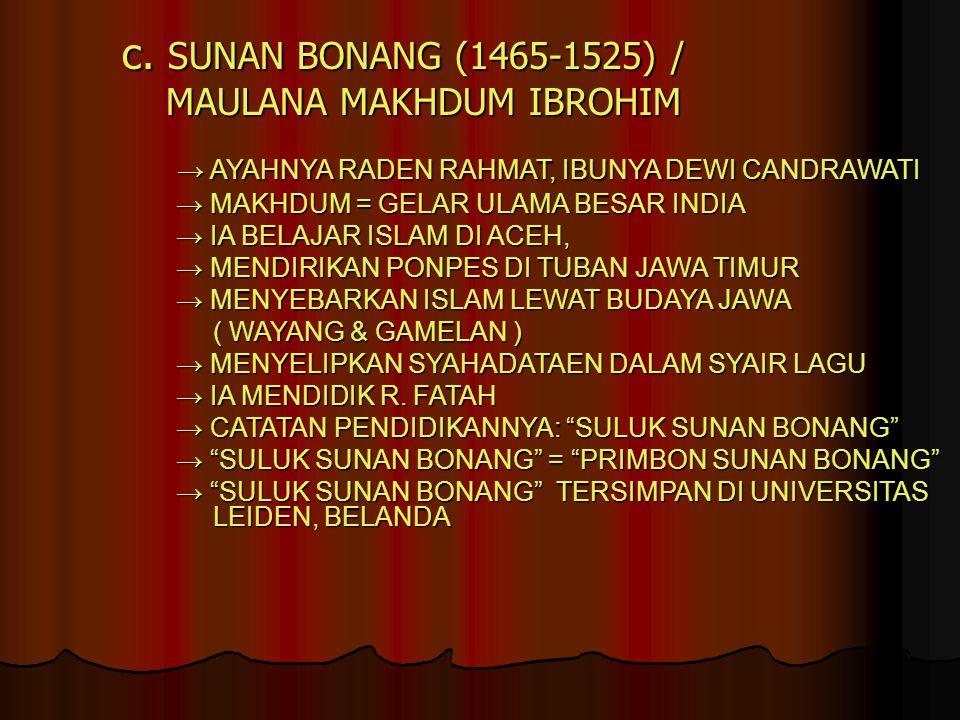 c. SUNAN BONANG (1465-1525) / MAULANA MAKHDUM IBROHIM
